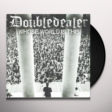 Doubledealer WHOSE WORLD IS THIS Vinyl Record
