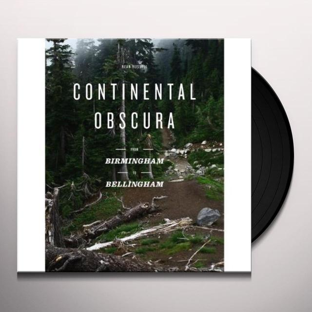 Ryan Russell CONTINENTAL OBSCURA: FROM BIRMINGHAM TO BELLINGHAM Vinyl Record