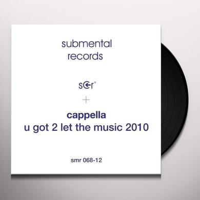 Cappella U GOT 2 LET THE MUSIC 2010 Vinyl Record