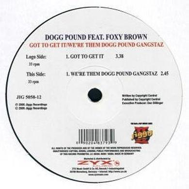 Tha Dogg Pound GOT TO GET IT/WERE THEM DOG Vinyl Record