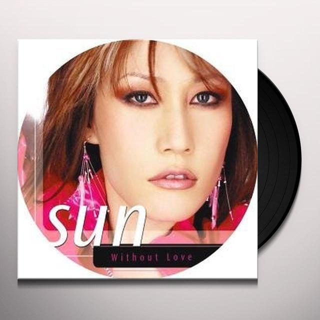 Sun WITHOUT LOVE Vinyl Record