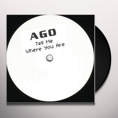Ago TELL ME WHERE YOU ARE Vinyl Record