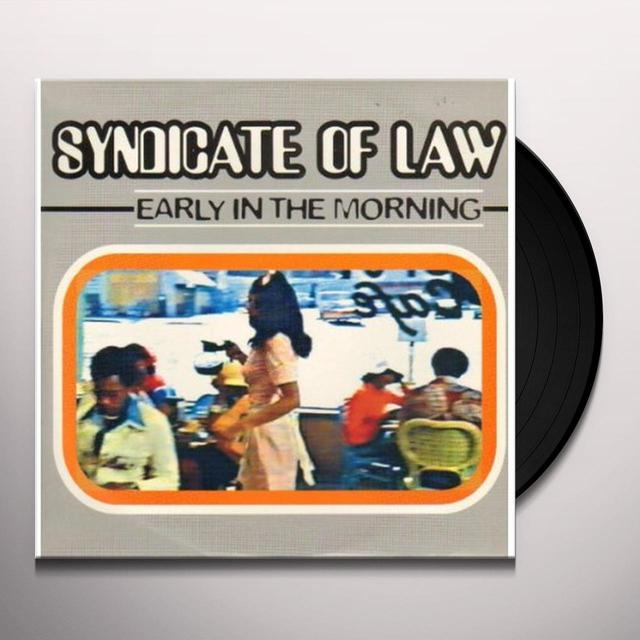 Syndicate Of Law EARLY IN THE MORNING Vinyl Record
