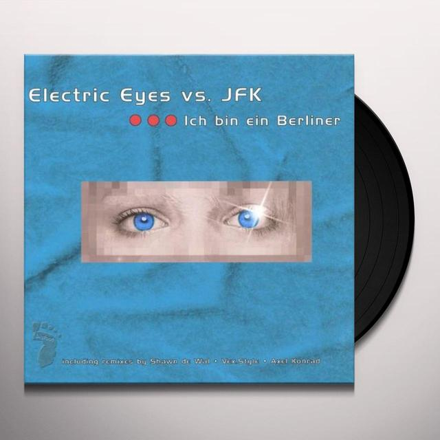 Electric Eyes/Jfk ICH BIN EIN BERLINER Vinyl Record