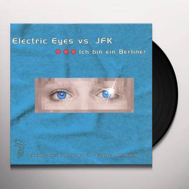 Electric Eyes/Jfk ICH BIN EIN BERLINER Vinyl Record