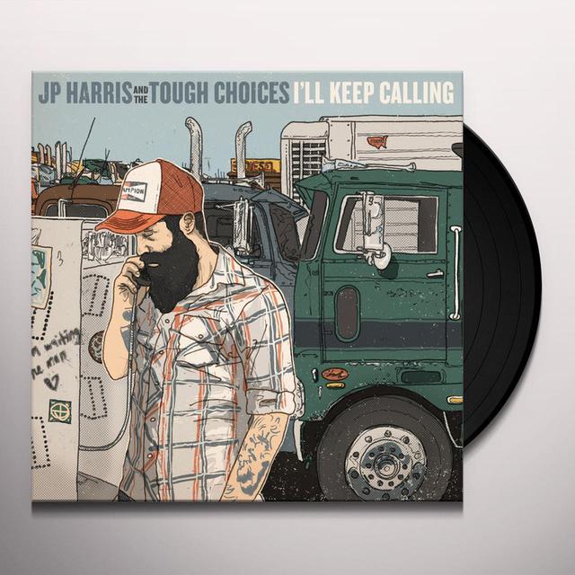 Jp Harris & The Tough Choices I'LL KEEP CALLING Vinyl Record