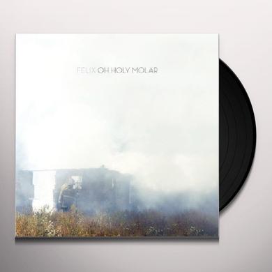 Felix OH HOLY MOLAR Vinyl Record