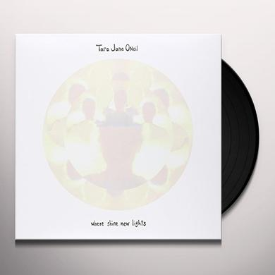 Tara Jane O'Neil WHERE SHINE NEW LIGHTS Vinyl Record