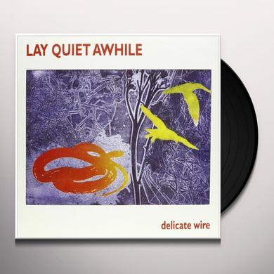 Lay Quiet Awhile DELICATE WIRE Vinyl Record