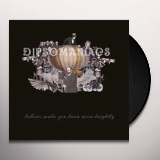 Dipsomaniacs BURN BRIGHTLY Vinyl Record