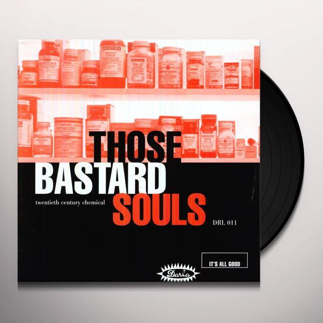 Those Bastard Souls TWENTIETH CENTURY CHEMICAL Vinyl Record