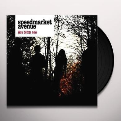 Speedmarket Avenue WAY BETTER NOW Vinyl Record