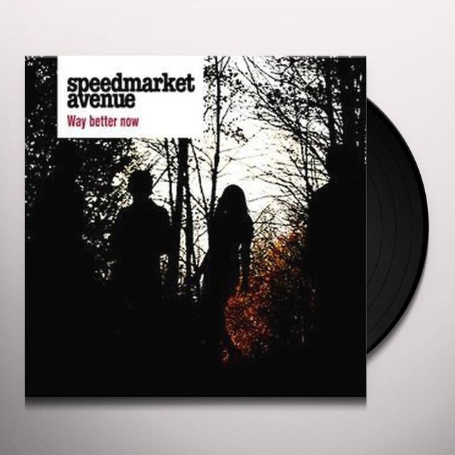 Speedmarket Avenue WAY BETTER NOW Vinyl Record
