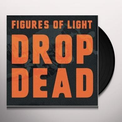 Figures Of Light DROP DEAD Vinyl Record