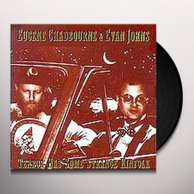 Eugene Chadbourne & Evan Johns TERROR HAS SOME STRANGE KINFOLK Vinyl Record
