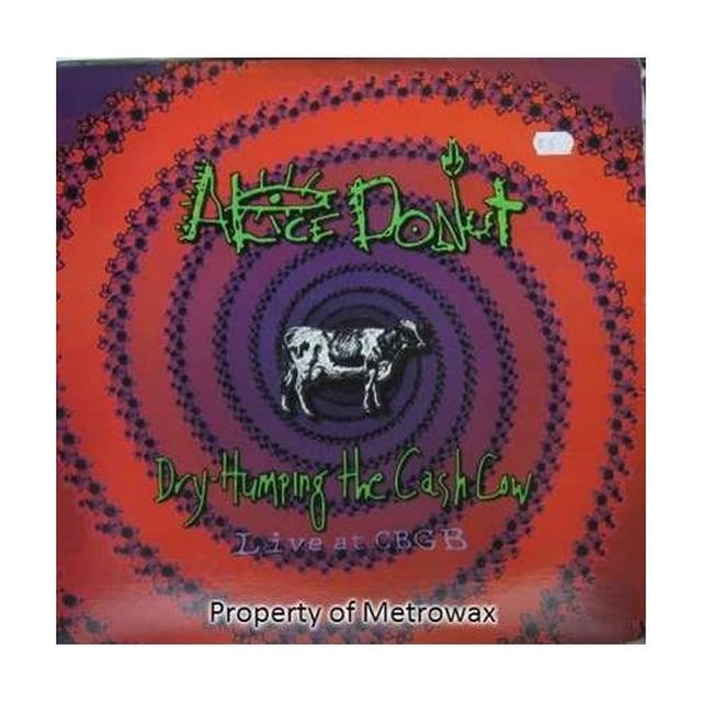 Alice Donut DRY HUMPING THE CASH COW Vinyl Record