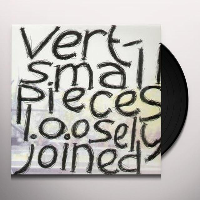 Vert SMALL PIECES LOOSELY JOINED Vinyl Record
