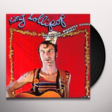 King Lollipop WOODLAND WHOOPEE SONGS OF OL' CALLOWHEEL Vinyl Record
