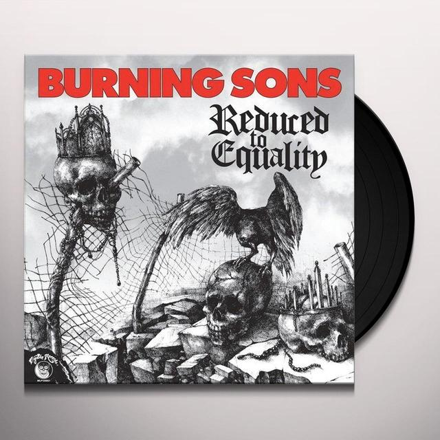 Burning Sons REDUCED TO EQUALITY Vinyl Record