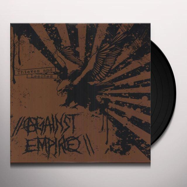 Against Empire THIEVES & LEECHES Vinyl Record