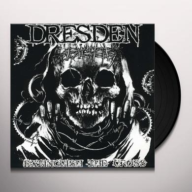 Dresden EXTINGUISH THE CROSS (Vinyl)