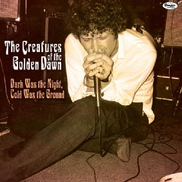 Creatures Of The Golden Dawn DARK WAS THE NIGHT COLD WAS THE GROUND Vinyl Record