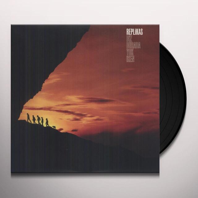 Replikas BIZ BURADA YOK IKEN Vinyl Record