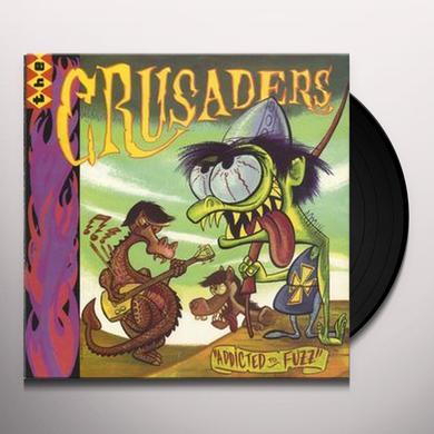 Crusaders ADDICTED TO FUZZ Vinyl Record