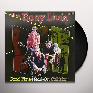 Easy Livin GOOD TIME HEAD ON COLLISION Vinyl Record