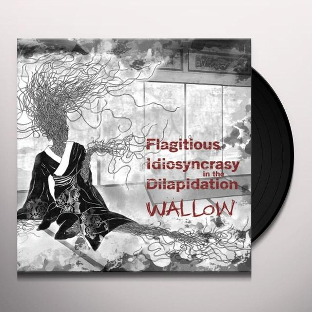 Flagitous Idiosyncrasyin The Dilapidation WALLOW Vinyl Record