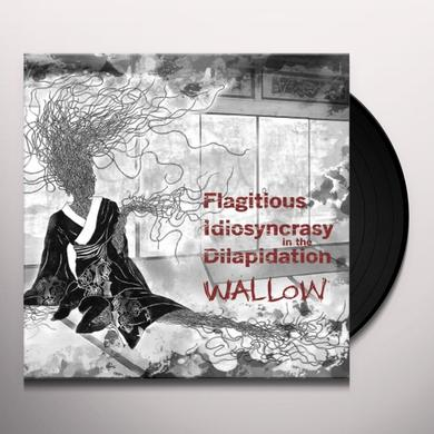 Flagitous Idiosyncrasyin The Dilapidation WALLOW Vinyl Record