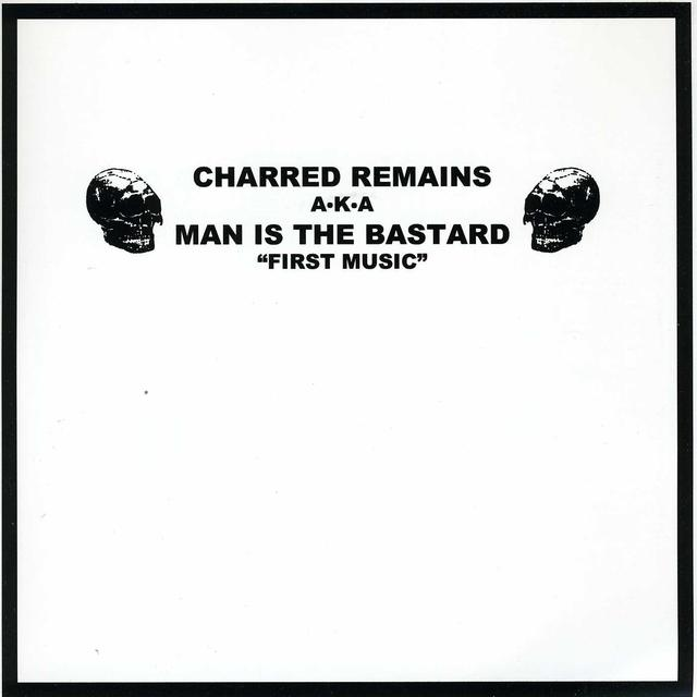 Man Is Tb Aka Charred Remains FIRST MUSIC FIRST NOISE Vinyl Record