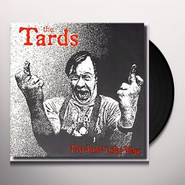 Tards I'M JUST LIKE YOU Vinyl Record