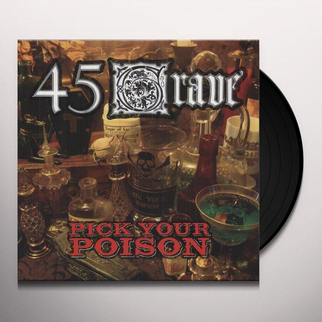 45 Grave PICK YOUR POISON Vinyl Record