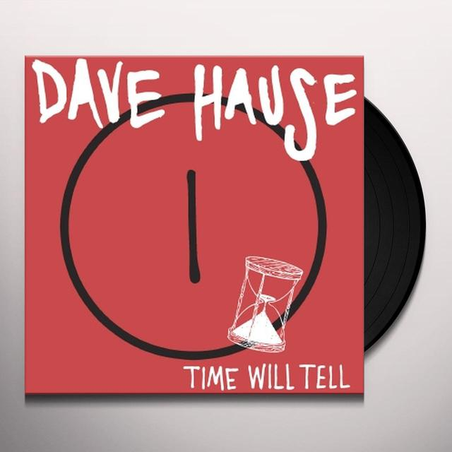 Dave Hause TIME WILL TELL Vinyl Record