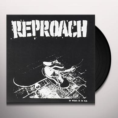 Reproach IS WHAT IT IS... Vinyl Record