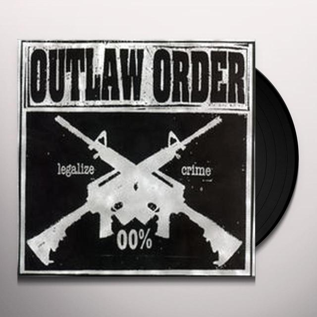 Outlaw Order LEGALIZE CRIME Vinyl Record