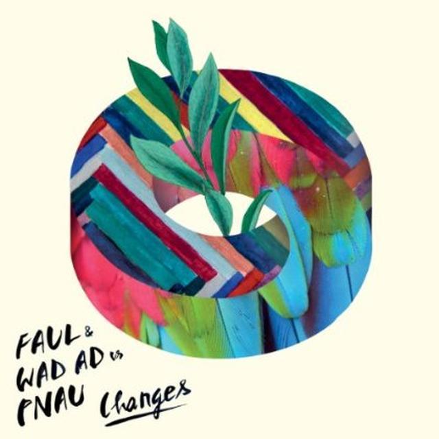 Faul & Wad Ad Vs. Pnau CHANGES (GER) Vinyl Record