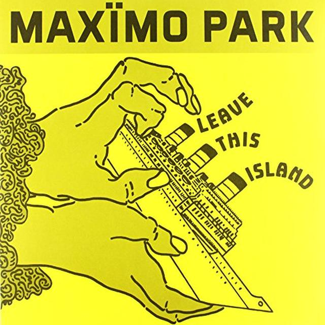 Maximo Park LEAVE THIS ISLAND Vinyl Record - UK Import