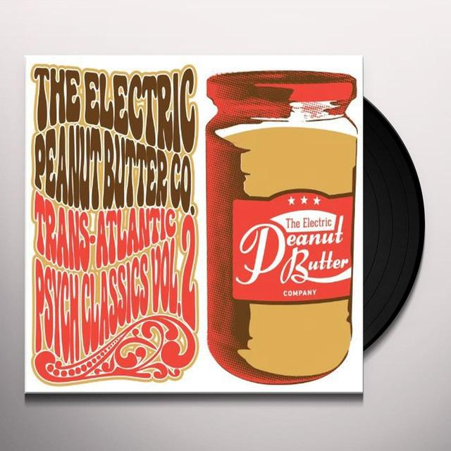 The Electric Peanut Butter Company TRANS-ATLANTIC PSYCH CLASSICS 2 (UK) (Vinyl)