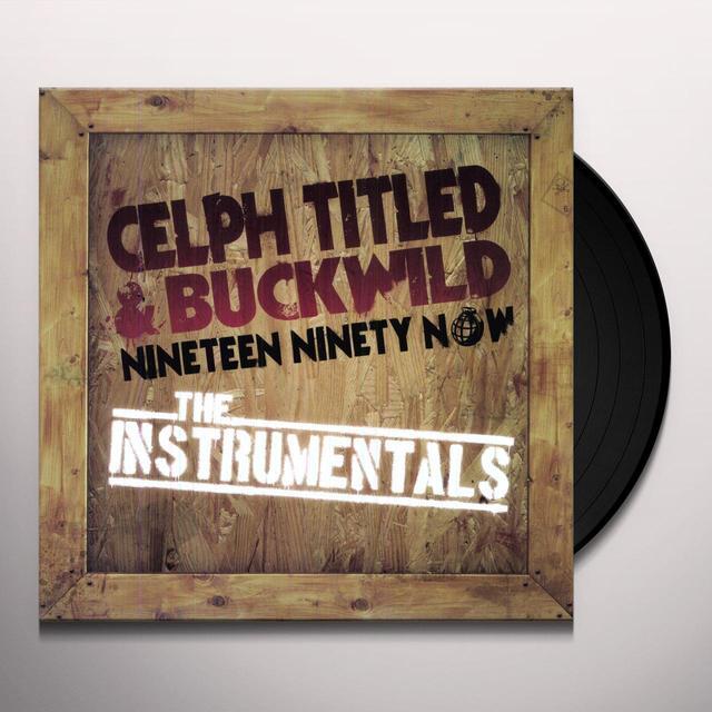 Celph Titled & Buckwild NINETEEN NINETY NOW INSTRUMENTALS Vinyl Record