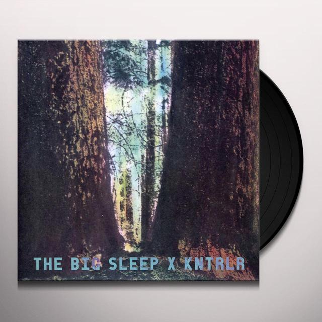 Big Sleep / Kntrlr BIG SLEEP/KNTRLR Vinyl Record