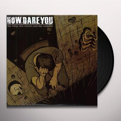 How Dare You KING THE CLOWN & THE COLONEL Vinyl Record