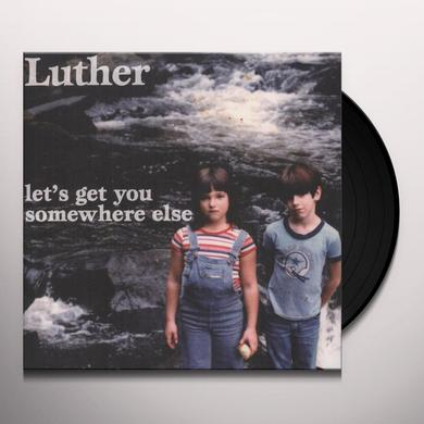 Luther LETS GET YOU SOMEWHERE ELSE Vinyl Record