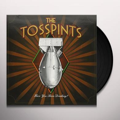 Tosspints HAVE YOU BEEN DRINKING Vinyl Record