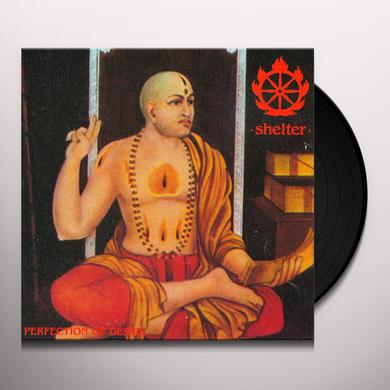 Shelter PERFECTION OF DESIRE Vinyl Record