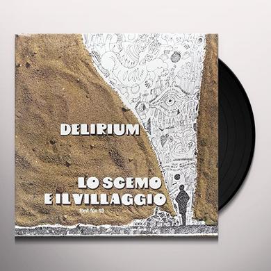 Delirium LO SCEMO E IL VILLAGGIO Vinyl Record