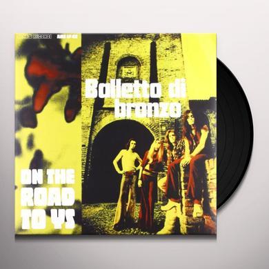 Balletto Di Bronzo ON THE ROAD TO YS Vinyl Record