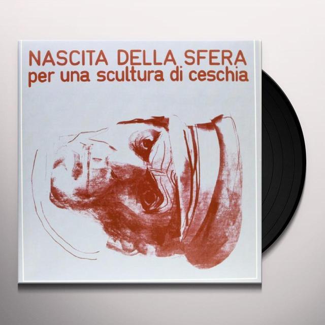 Nascita Della Sfera PER UNA SCULTURA DI CESCHIA Vinyl Record