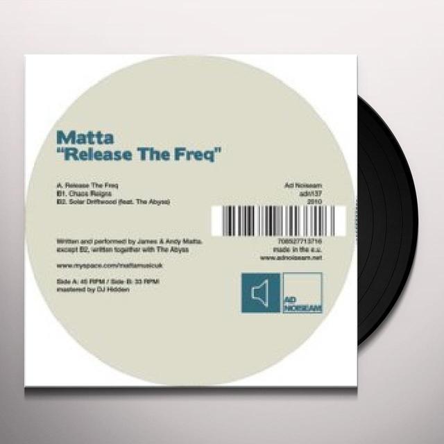 Matta RELEASE THE FREQ Vinyl Record